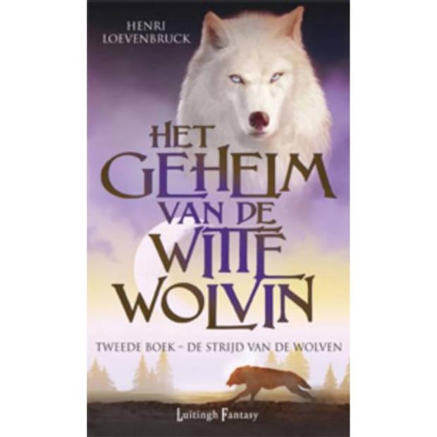 De Strijd Van De Wolven - Het Geheim Van De Witte