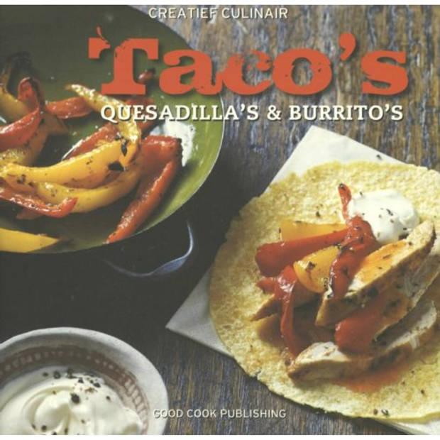 Tacos, quesadillas en burrito's - Creatief
