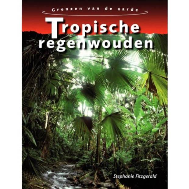 Tropische Regenwouden - De Grenzen Van De Aarde