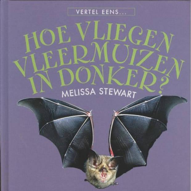 Waarom Vliegen Vleermuizen In Het Donker? - Vertel