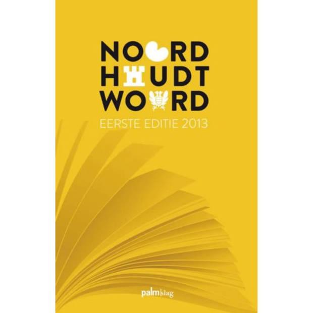 Noord Houdt Woord / 2013