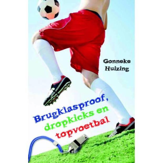 Brugklasproof, Dropkicks En Topvoetbal