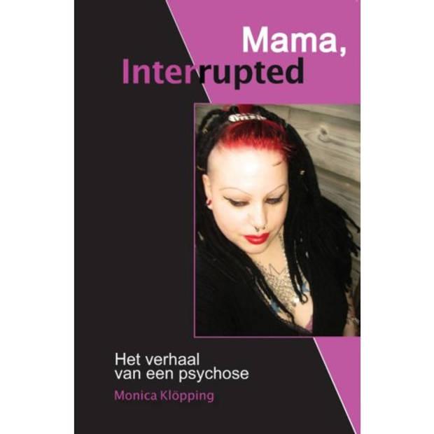 Mama, Interrupted