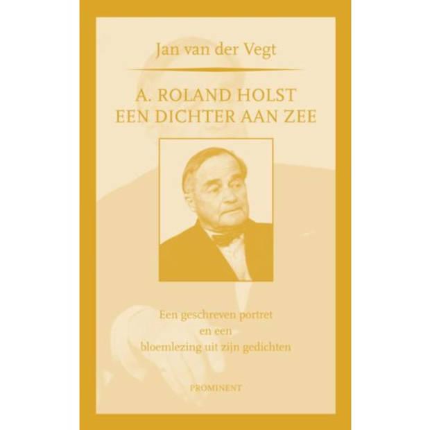 A. Roland Holst: Een Dichter Aan Zee - Prominent
