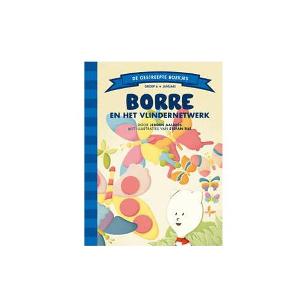 Borre En Het Vlindernetwerk - De Gestreepte