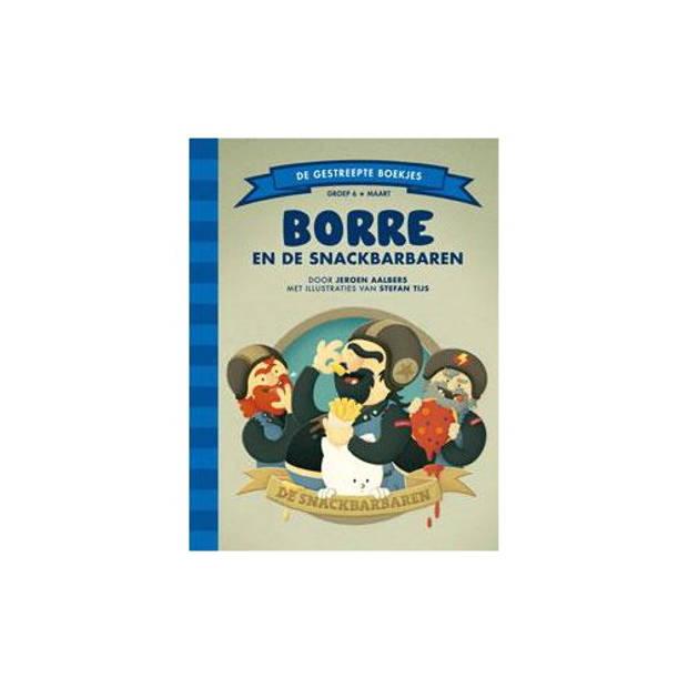 Borre En De Snackbarbaren - De Gestreepte Boekjes