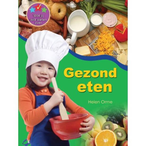 Gezond Eten - Wat Jij Wilt Weten Over