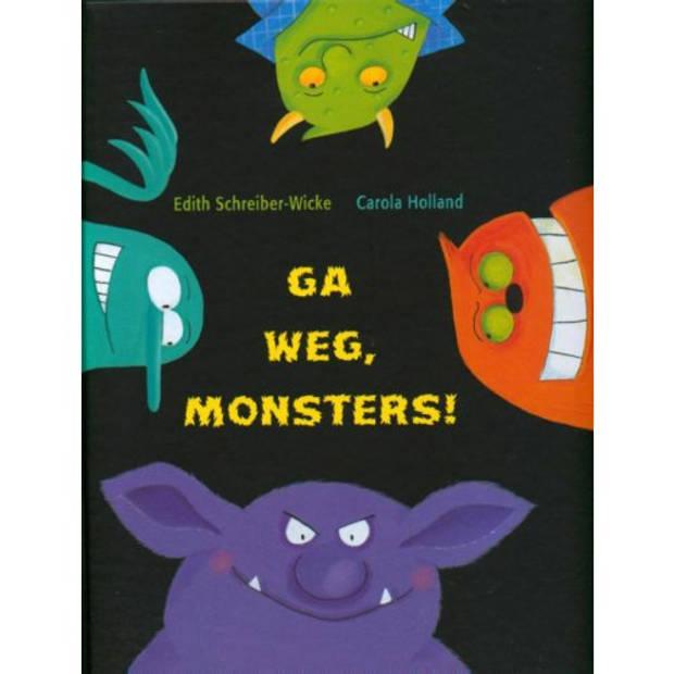 Ga Weg, Monsters!