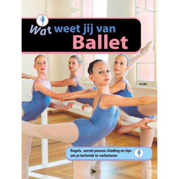 Ballet - Wat Weet Jij Van