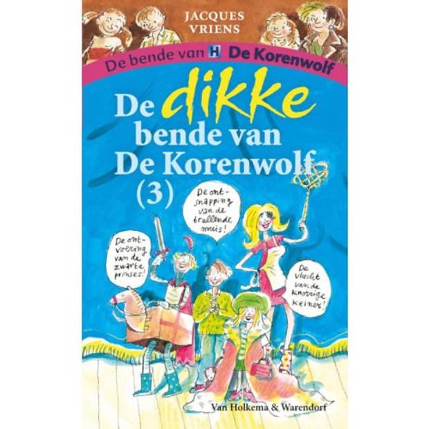 De Dikke Bende Van De Korenwolf / 3 - De Bende Van