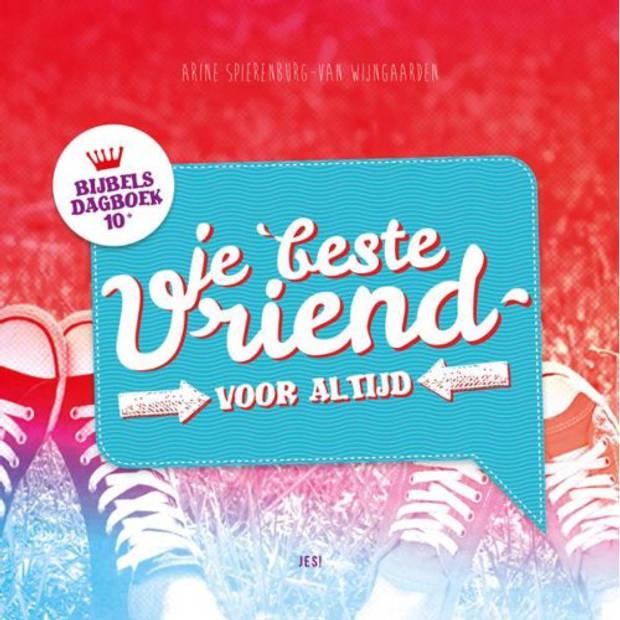 Je Beste Vriend Voor Altijd / 10+