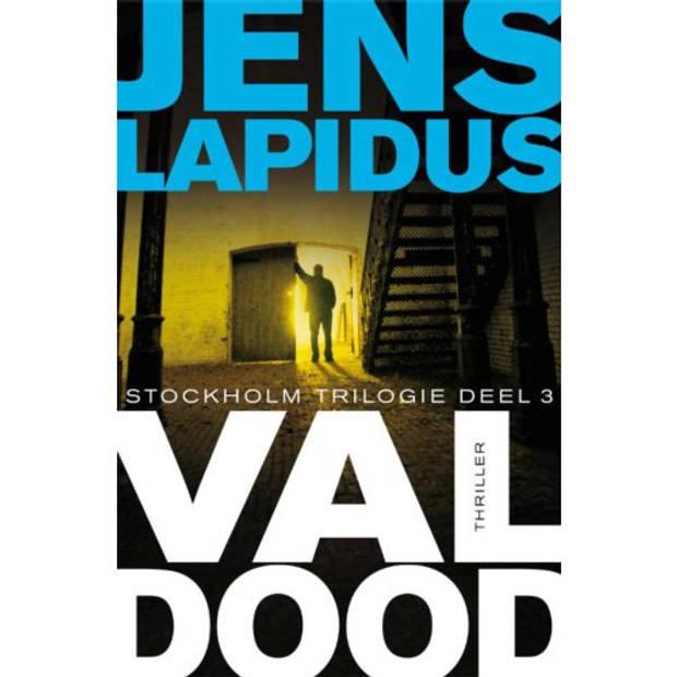 Val dood - De Stockholm-trilogie