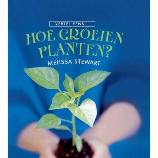 Hoe Groeien Planten? - Vertel Eens