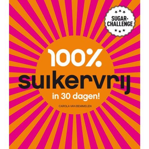 100% Suikervrij In 30 Dagen - 100% Suikervrij
