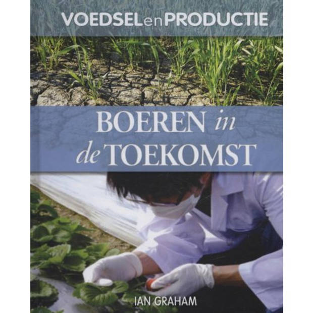 Boeren In De Toekomst - Voedsel En Productie