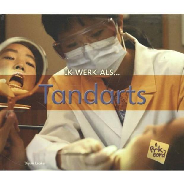 Tandarts - Ik Werk Als ...