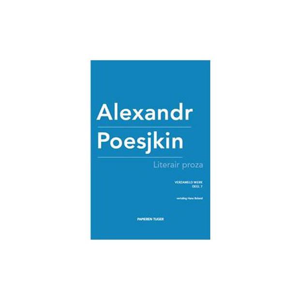 Literair Proza - Verzameld Werk Alexandr Poesjkin