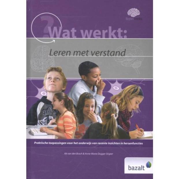 Wat Werkt / Leren Met Verstand - Brein Reeks
