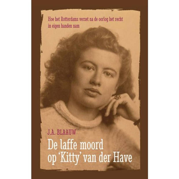 De Laffe Moord Op Kitty Van Der Have