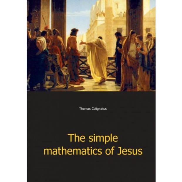 The Simple Mathematics Of Jesus