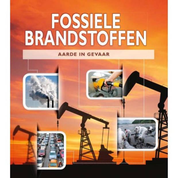 Fossiele brandstoffen - Aarde in gevaar