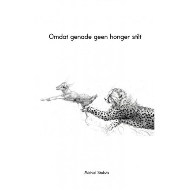 Omdat genade geen honger stilt