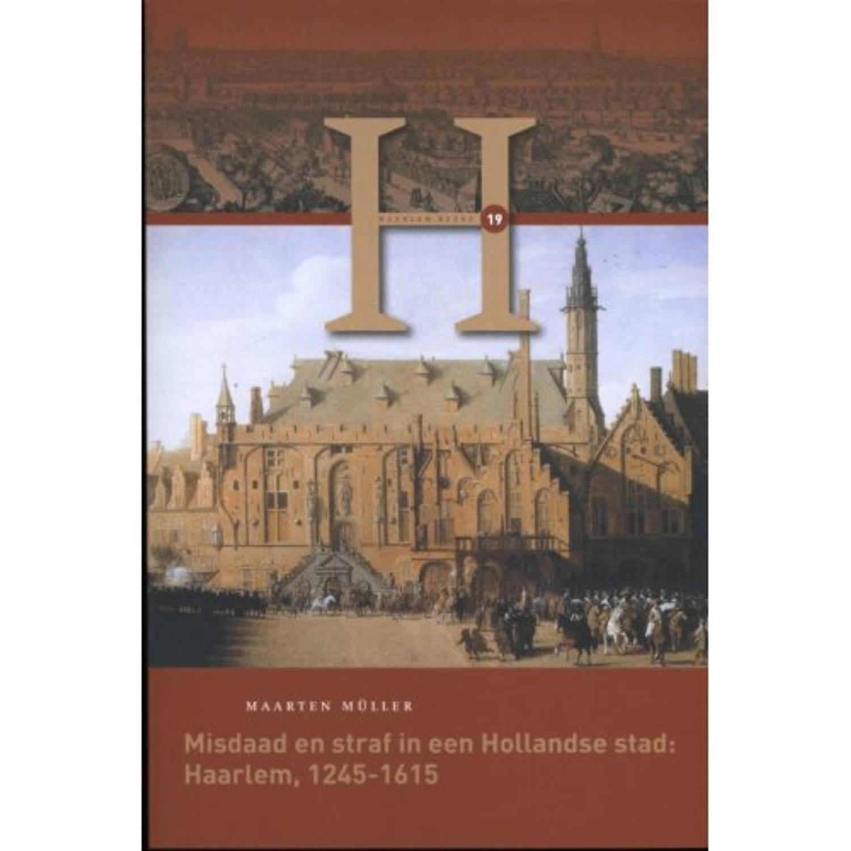 Misdaad en straf in een Hollandse stad: Haarlem, 1245-1615