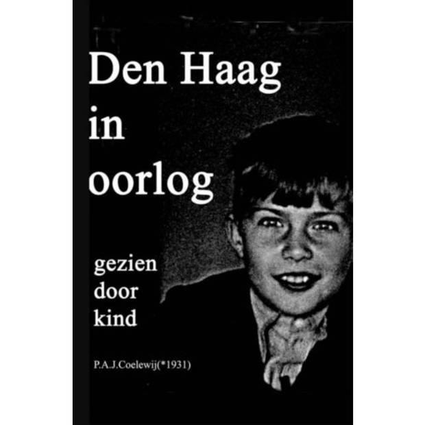 Den Haag in oorlog gezien door kind