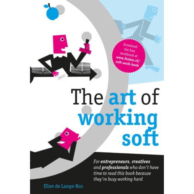 The art of working soft