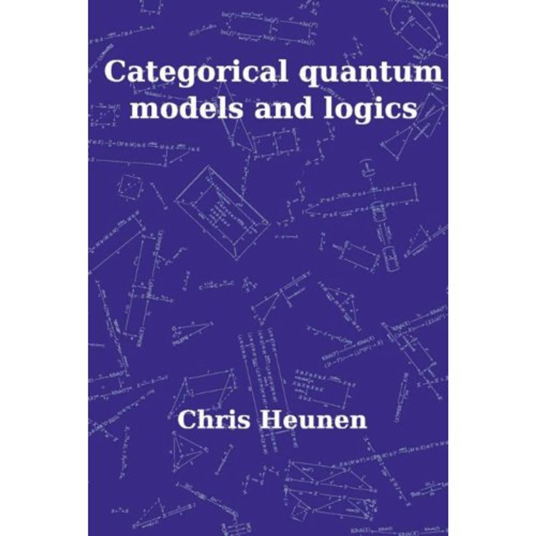 Categorical Quantum Models and Logics