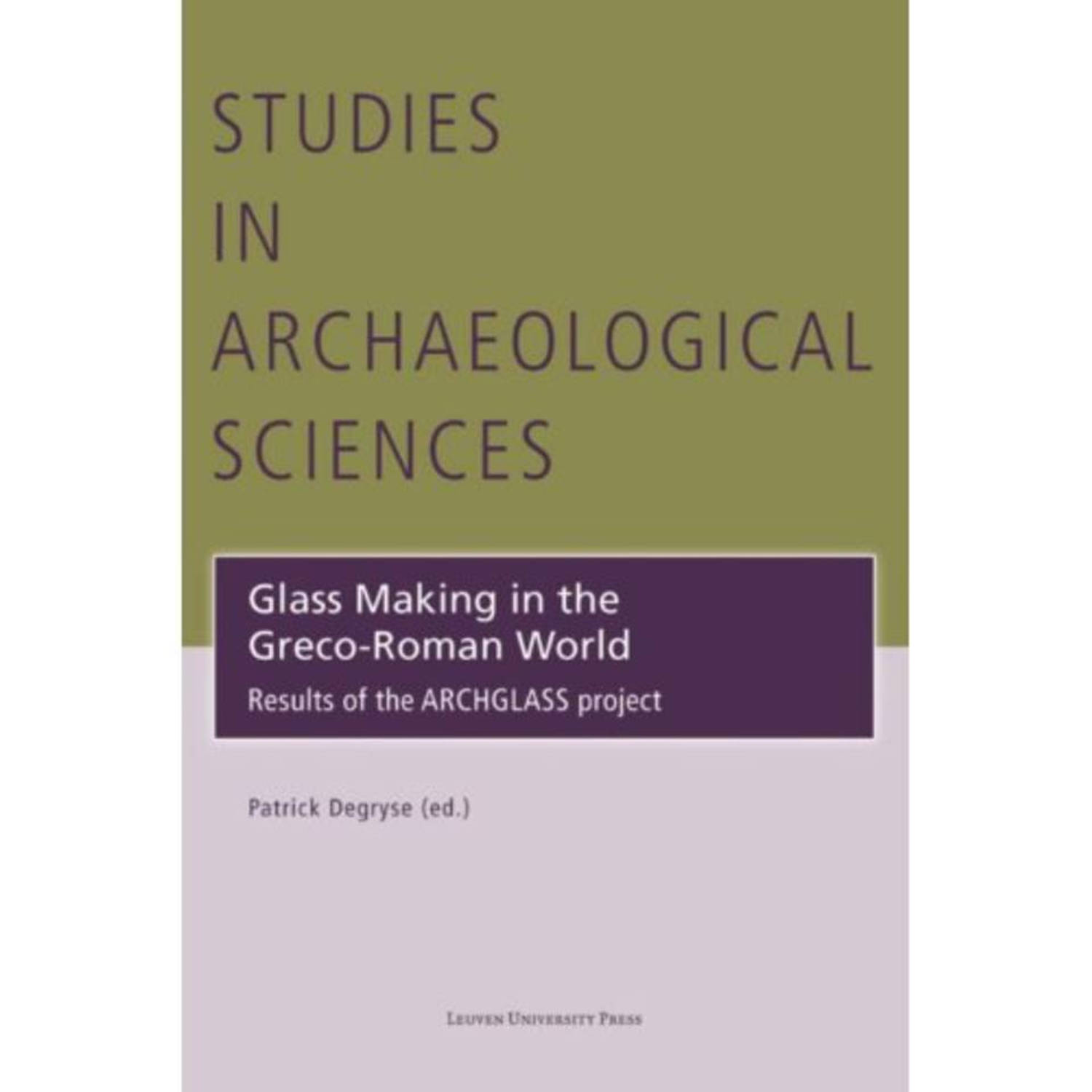 Glass making in the greco-roman world - Studies in