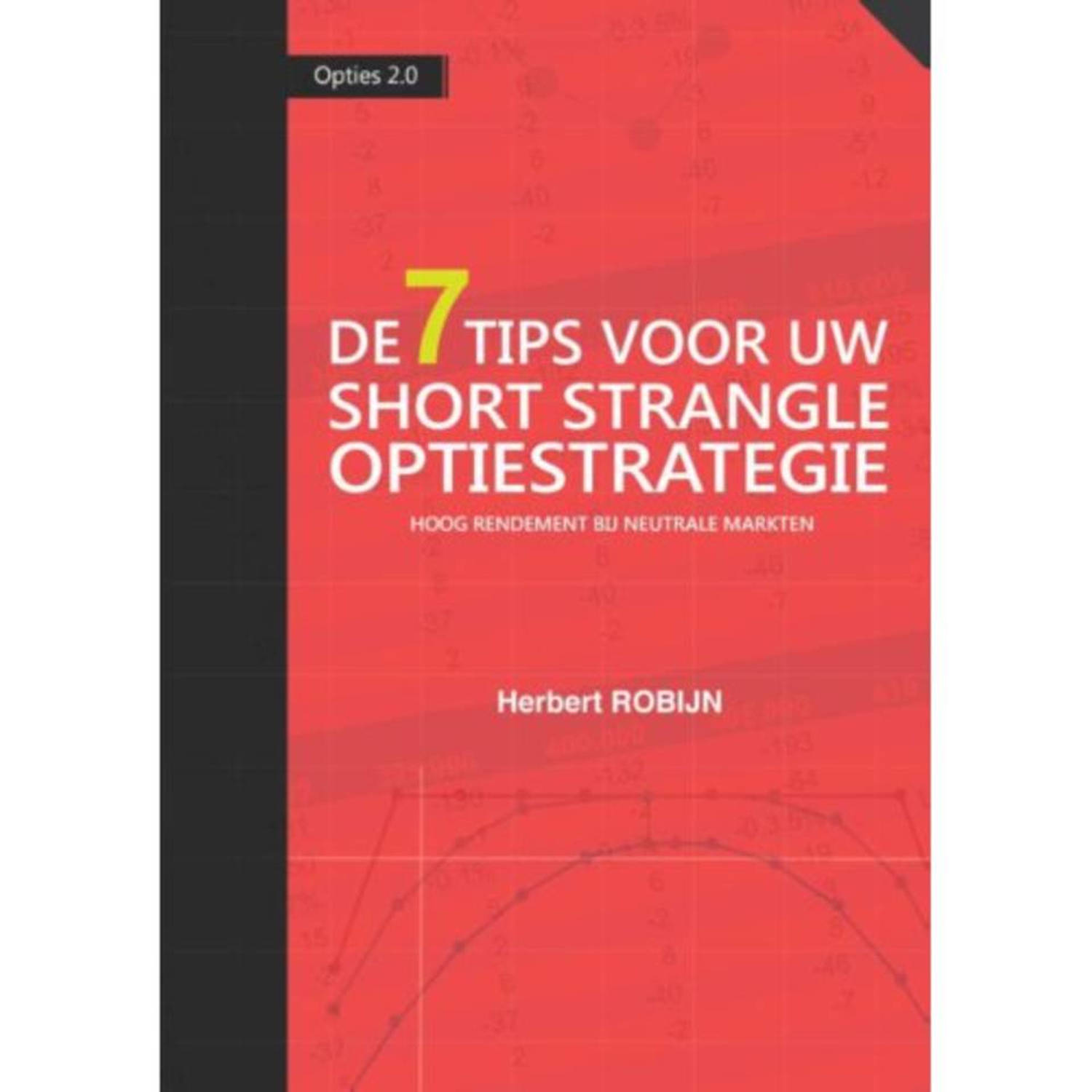 De 7 Tips voor uw short strangle optiestrategie -