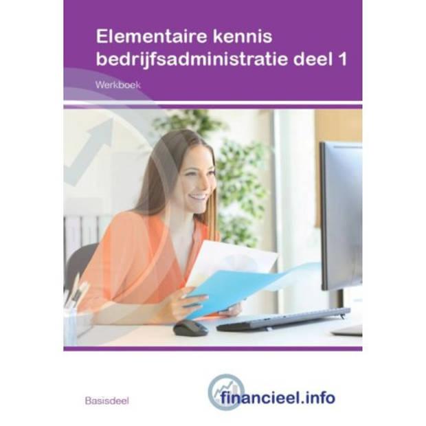 Elementaire Kennis Bedrijfsadministratie / Deel 1