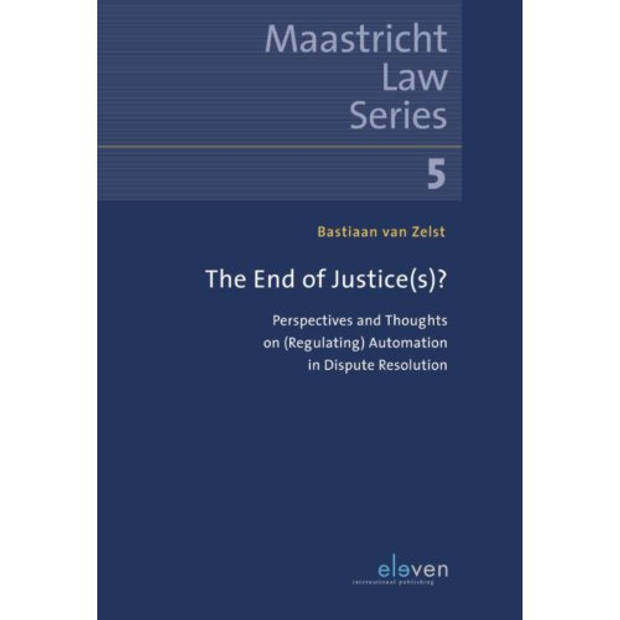The End Of Justice(S)? - Maastricht Law Series