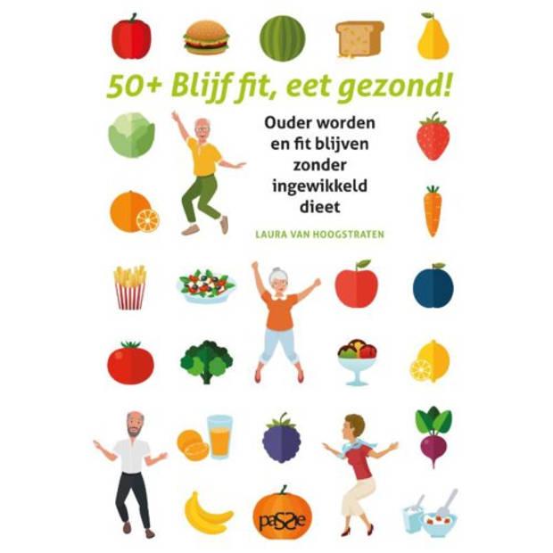 50-plus Blijf fit, eet gezond! - Blijf fit,