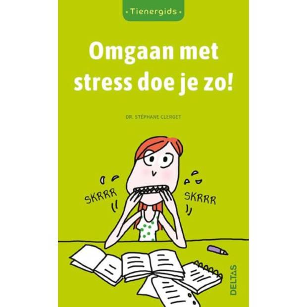 Omgaan Met Stress Doe Je Zo! - Tienergids