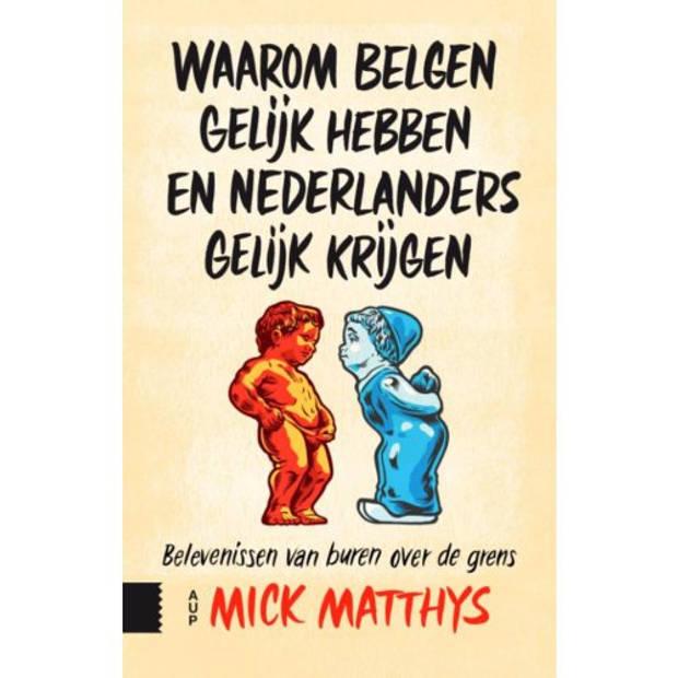 Waarom Belgen gelijk hebben en Nederlanders gelijk