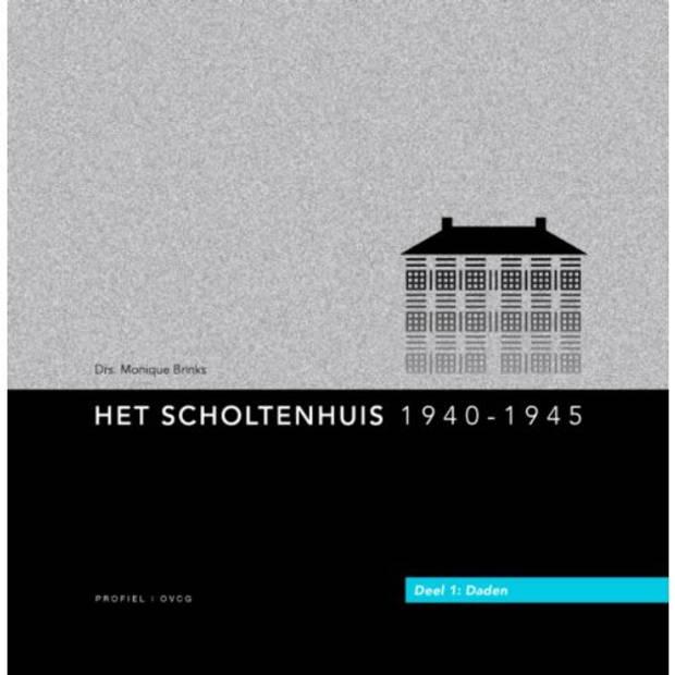 Het Scholtenhuis 1940-1945 / 1 Daden