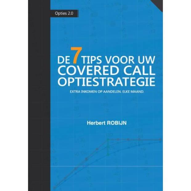 De 7 Tips Voor Uw Covered Call Optiestrategie -
