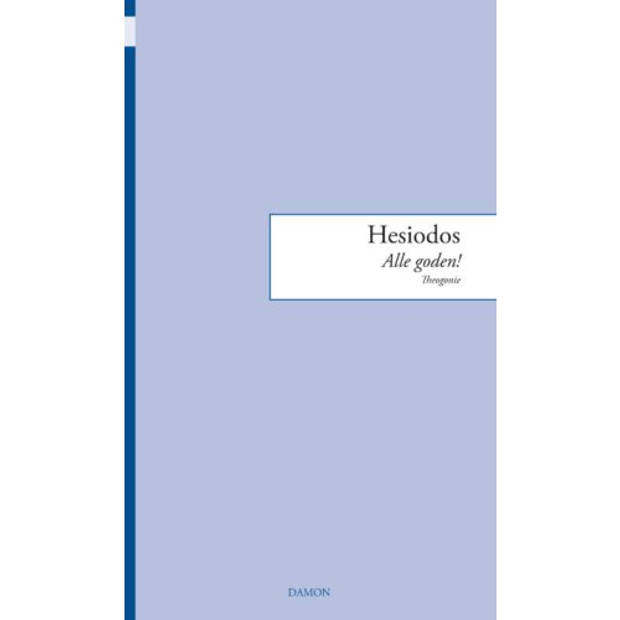 Hesiodos, Alle goden! - Monobiblos