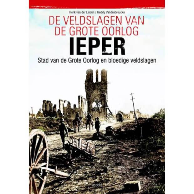 Ieper - De Veldslagen Van De Grote Oorlog