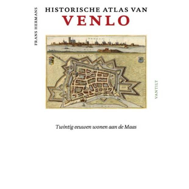 Historische Atlas Van Venlo - Historische Atlassen