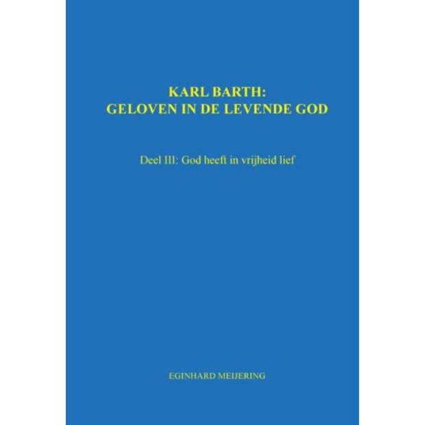 Karl Barth: Geloven In De Levende God / 3