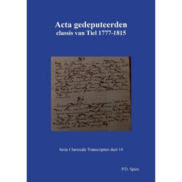 Acta Gedeputeerden Classis Van Tiel 1777-1815 -