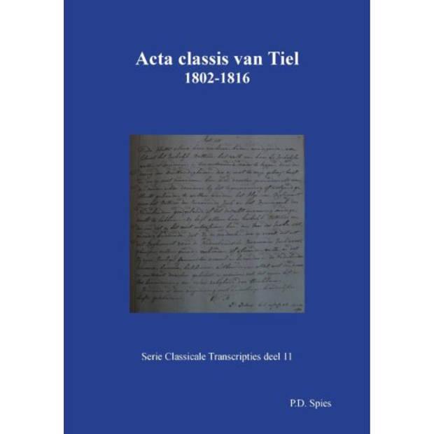 Acta Classis Van Tiel 1802-1816 - Serie Classicale