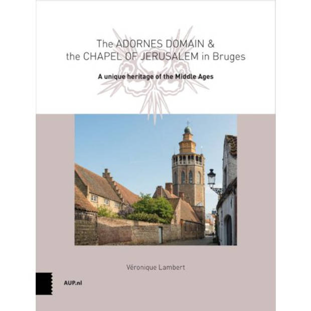 The Adornes Domain and the Jerusalem Chapel in