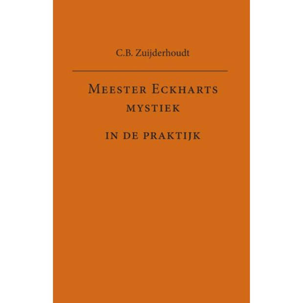 Meester Eckharts Mystiek In De Praktijk