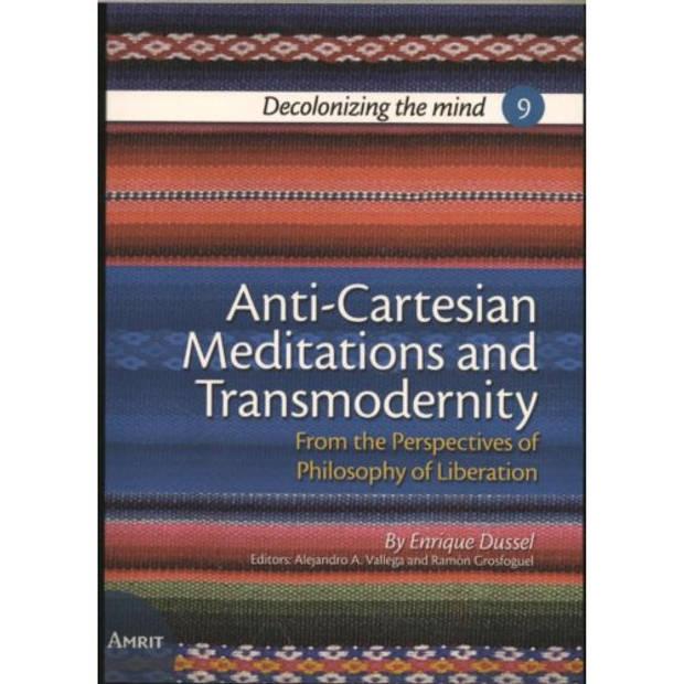Anti-Cartesian Meditations And Transmodernity -