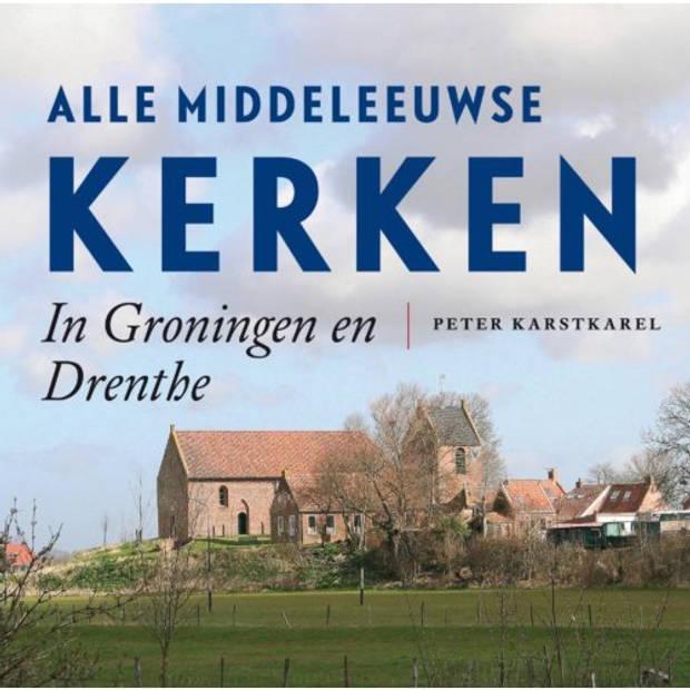Alle Middeleeuwse Kerken In Groningen En Drenthe