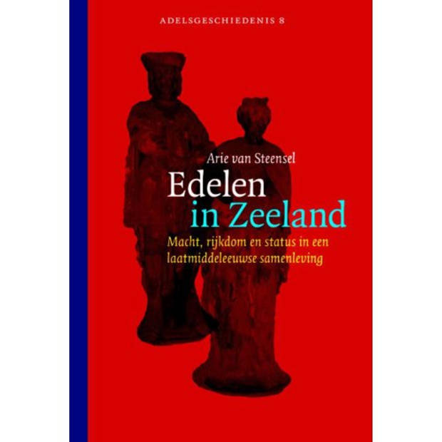 Edelen In Zeeland - Adelsgeschiedenis